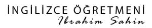 İngilizce Öğretmeni ( İbrahim Şahin ) | İngilizce |Özel İngilizce Dersi | İngilizce Özel Ders